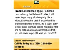 I am so happy that I chose DJ Mike, I will never forget my graduation party. He is without...