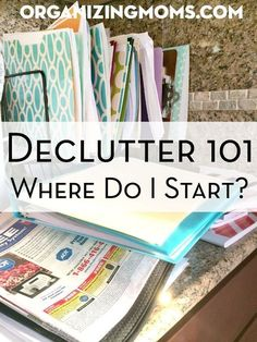 Declutter 101 Where Do I Start? How to get started with decluttering. Links to resources and articles to help you begin your decluttering journey. #declutteringtips