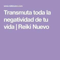 Transmuta toda la negatividad de tu vida | Reiki Nuevo