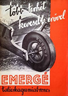 «Famous Hungarian Brands: Emergé, wheelbarrow tires by the Hungarian Rubber Factory Vintage Humor, Vintage Posters, Budapest, Socialist Realism, Geometric Poster, Vintage Lettering, Typography Poster, Illustrations And Posters, Poster