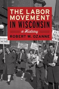 A look at the history of labor unions in Wisconsin