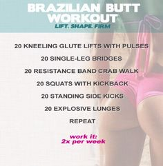 Brazillian butt work out :) the website gives more instructions/tips for doing these moves http://bit.ly/HqvJnA