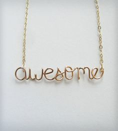 Awesome Necklace: This is to all my amazing friends and family!! You are awesome every day.