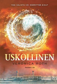Uskollinen (Outolintu-trilogia, #3) - Veronica Roth :: Julkaistu tammikuu 15, 2015 #scifi #dystopia #nuoret