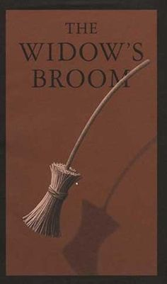 """The Widow's Broom"" - Chris Van Allsburg  (1992, Picture Books)"
