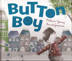 ButtonArtMuseum.com - Button Boy Hard Cover Children's Picture Story Book New 2011 by Rebecca Young