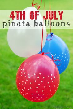 4th of July Pinata Balloons Idea