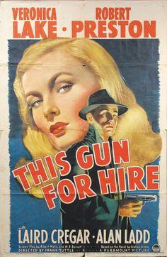 This Gun for Hire, 1942. Starring Veronica Lake and Robert Preston.