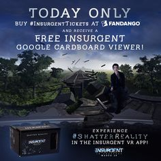 IMPORTANT: TODAY ONLY - Buy your #InsurgentTickets at Fandango and receive a FREE limited-edition Insurgent Google Cardboard to experience the 3D/360 #ShatterReality VR app! http://insur.gent/fandango