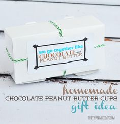 """Homemade chocolate peanut butter cups + """"we go together like chocolate & peanut butter"""" sticker printable on @30daysblog."""