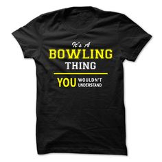 [Hot tshirt name list] Its A BOWLING thing you wouldnt understand  Discount Hot  BOWLING are you tired of having to explain yourself? With this T-Shirt you no longer have to. There are things that only BOWLING can understand. Grab yours TODAY! If its not for you you can search your name or your friends name.  Tshirt Guys Lady Hodie  TAG YOUR FRIEND SHARE and Get Discount Today Order now before we SELL OUT  Camping 2015 hoodies tshirt patrick a bowling thing you wouldnt understand