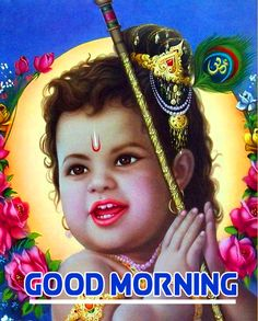 Good Morning Images Download, Good Morning Images Hd, Morning Pictures, Motivational Picture Quotes, Good Morning Inspirational Quotes, Bal Krishna, Morning Greeting, Pictures Images, Hd 1080p
