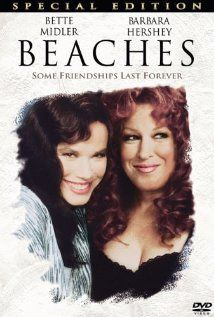 Beaches, 1988, Bette Midler, Barbara Hershey.  Great movie.  I can watch this one over, and over and over...