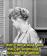 """I Love Lucy: """"I didn't tell a soul and they all promised to keep it a secret."""""""