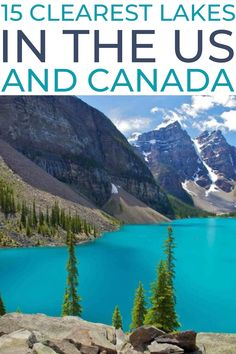 The 15 clearest lakes in the US and Canada make for a beautiful stop on a road trip! We have assembled our list of the 15 Clearest Lakes in the US and Canada to show off these amazing vacation destinations for you and your family to enjoy.