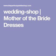wedding-shop | Mother of the Bride Dresses
