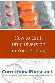 How to Limit Drug Diversion in Your Facility - Correctional Nurse . Net