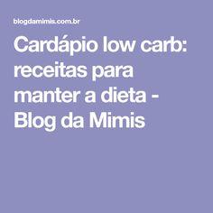 Cardápio low carb: receitas para manter a dieta - Blog da Mimis