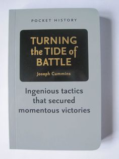 Turning the Tide of Battle - Ingenious tactics that secured momentous victories (Pocket Histories) av Joseph Cummins Cummins, Victorious, Turning, Joseph, Battle, Pocket, History, Reading, Books