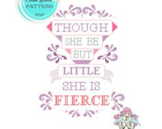 Though She Be But Little, She Is Fierce. Shakespeare Quote Typography Cross Stitch Pattern