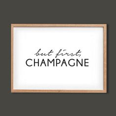 But First CHAMPAGNE Art Print - Kate Spade Quotes - Typography Print - Black and White Home Decor - Minimalist art on Etsy, $18.00