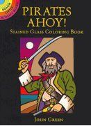 Dover Stained Glass Coloring Book Pirates Aho by Dover. $1.50. A sturdy pirate ship flying the skull and crossbones along with a crew of marauding seamen and a treasure chest of coins and jewels are ready to be brought to life with crayons, paints or markers. Place the finished pictures near a source of bright light and watch each exciting scene glow with life.