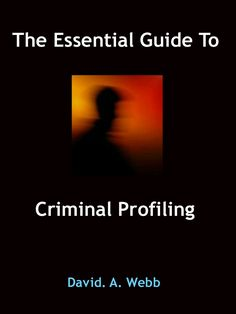 Written by a lecturer in psychology and designed to let you dive straight into this fascinating topic, The Essential Guide To Criminal Profiling is based on a series of classes from an undergraduate program in forensic psychology. Click on image or see following link for full details. http://www.amazon.com/dp/B008O64S5U
