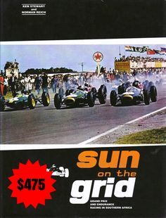 Sun on the Grid Book by Ken Stewart & Norman Reich. Grand Prix and Endurance Racing in South Africa (Hardcover)  Gift inscription signed by Ken Stewart.  (Rare and collectable)  Price $475
