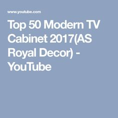 Top 50 Modern TV Cabinet 2017(AS Royal Decor) - YouTube