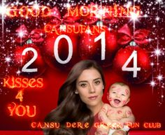 Good Morning ♥ 2014 kisses for you #CansuDere