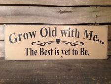 Country Primitive Handmade Wooden Grow Old With Me Sign Farmhouse  Decor