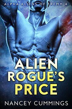 Alien Rogue's Price: Alpha Alien Romance (Alpha Aliens of Fremm Book 4) by…