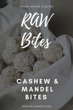 Raw Bites  Power Balls mit Cashew und Mandeln Der perfekte Snack und die gesunde Alternative zu Schokolade. Sehr einfach zubereitet und ohne backen. Raw Cashews, Vegan, Lifestyle Blog, Cooking, Breakfast, Healthy, Food, Almonds, Schokolade