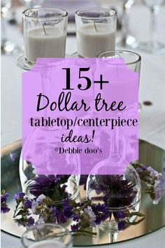 15+Dollar tree tabletop and centerpiece ideas for all occasions and seasons