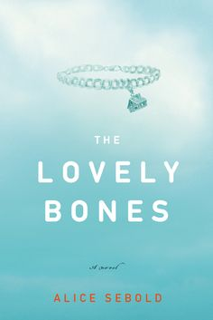 The Lovely Bones, by Alice Sebold - Such a good book. I was extremely disappointed with the movie, I mean i know the movie is never as good as the book but the movie really bombed. So my advice, read the book but don't watch the movie. Great Novels, Novels To Read, Books To Read, My Books, Ya Novels, I Love Books, Great Books, Amazing Books, Bone Books