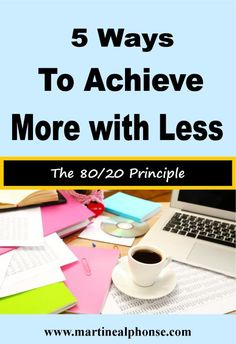 5 Ways to Achieve More with Less