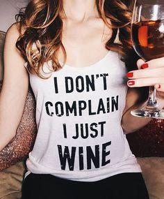 Cute Shirts, Funny Shirts, Swag Shirts, Sassy Shirts, Just Wine, Wine Quotes, Wine Sayings, Vinyl Shirts, Love Shirt