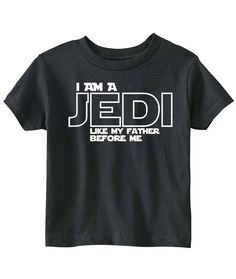 "Star Wars ""Jedi Like My Father"" Toddler Shirt Funny Star Wars Shirts, Star Wars Tshirt, Leia Star Wars, Star Wars Jedi, Diy Shirt, My T Shirt, Star Wars Outfits, Star Wars Merchandise, Star Wars Humor"