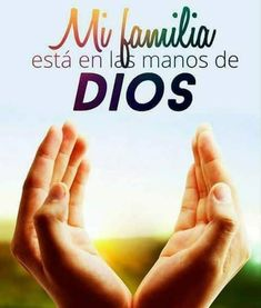 Mi Familia está en las manos del Dios de lo imposible Spanish Quotes, The Great I Am, God Is Good, Gods Love, My Lord, First Communion, Prayer For Family, Savior, Soul Food