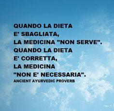 """Quando la dieta è sbagliata, la medicina """"non serve"""".  Quando la dieta è corretta, la medicina """"non è necessaria""""."""