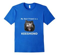 Amazon.com: My Best Friend is a Keeshond Dog T Shirt: Clothing
