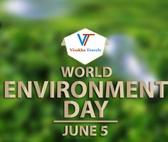 World Environment Day - 2015 from Visakha Travels.