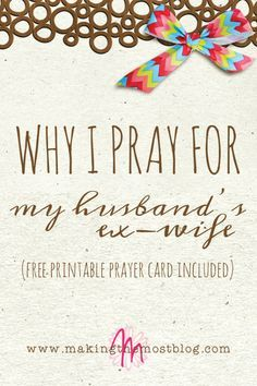 It might sound crazy, but I pray for my husband's ex-wife.  Find out why, as a stepmother, I pray for my stepchildren's mother.  FREE Printable Prayer Card included.  | Why I Pray for My Husband's Ex-Wife