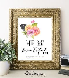 HE CALLS ME BEAUTIFUL ONE Bible Verse Art Print