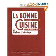 La Bonne Cuisine de Madame E. Saint-Ange: The Original Companion for French Home Cooking, by Madame Evelyn Saint-Ange