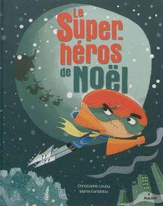 Le Super héros de Noël - CHRISTOPHE LOUPY