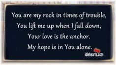 Song: You Are My Rock In Times Of Trouble…