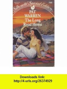 Long Road Home (Silhouette Special Edition) (9780373095483) Pat Warren , ISBN-10: 0373095481  , ISBN-13: 978-0373095483 ,  , tutorials , pdf , ebook , torrent , downloads , rapidshare , filesonic , hotfile , megaupload , fileserve