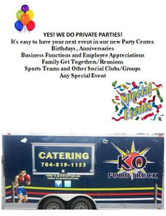 YES! WE DO PRIVATE PARTIES! It's easy to have your next event in our new Party Center. Birthdays, Anniversaries, Business Functions and Employee Appreciations, Family Get Togethers/Reunions, Sports Teams and Other Social Clubs/Groups Any Special Event.  Today's food truck is KOfoodtruck starting at 4:30 today.