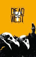 Dead West by Rick Spears and Rob G.